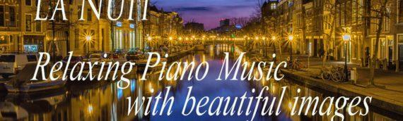 La Nuit ~ Relaxing Piano Music